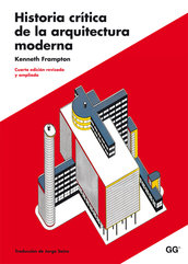"""Historia Crítica de la Arquitectura Moderna"", de Kenneth Frampton"